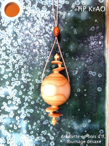 Amulette en bois d'If, tournage désaxé